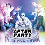AFTER PARTY - Tylko Ona Jedyna
